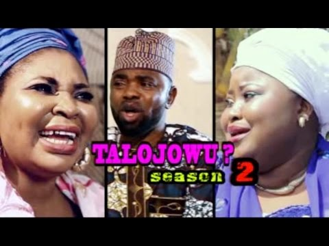 Talojowu 2 - Latest Yoruba Music Video 2017