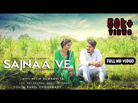 Sajnaa Ve || Full Song | Ahsan, Isha Pandya | Balaji Records | Official | ft. Sunil || Music Video