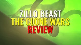 Video The Zillo Beast Arc - THE CLONE WARS REVIEW MP3, 3GP, MP4, WEBM, AVI, FLV Juni 2018