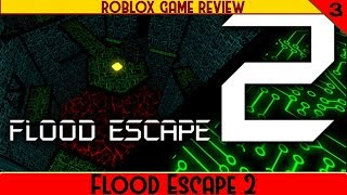 Flood Escape 2 | ROBLOX Game Review part 3