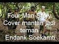 Four Man Story Cover mantan jadi teman Endank Soekamti