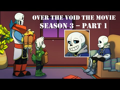 Over The Void The Movie: Season 3 – Part 1【 Undertale Comic Dub 】