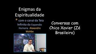 Diálogos com Chico Xavier através da canal Gislaine Regis (História do Zé Brasileiro)