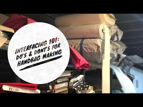 Interfacing 101: Do's & Dont's for Handbags, Vinyl, Cork & Leather