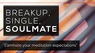 Day 71 - Breakup, Single, Soulmate