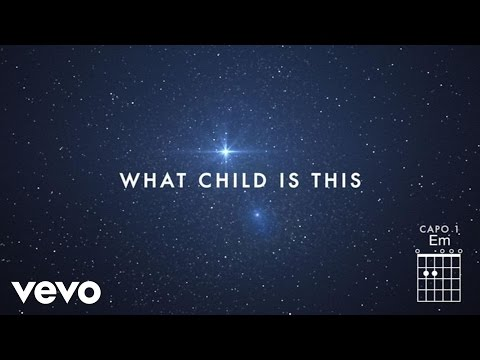 What Child Is This? (Live/Lyrics and Chords) [Feat. All Sons & Daughters]
