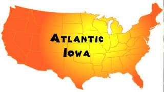 Atlantic (IA) United States  city images : How to Say or Pronounce USA Cities — Atlantic, Iowa