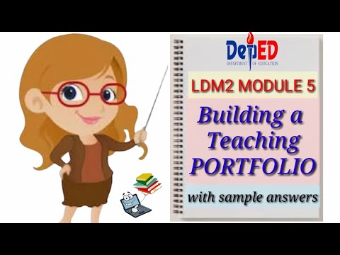 LDM2 MODULE 5 BUILDING TEACHING PORTFOLIO(WITH ANSWERS)