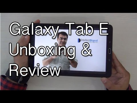 Samsung Galaxy Tab E Unboxing And Hands On Review