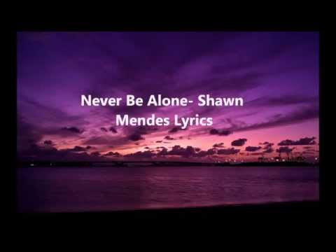 You'll Never Be Alone-  Shawn Mendes Lyrics