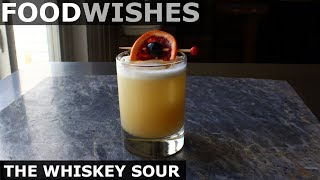 Chef John's Whiskey Sour - Food Wishes by Food Wishes