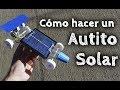 Cómo hacer un Auto Solar Casero #Capsulabs - YouTube