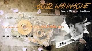 Video [Karaoke/Thaisub]Gold-WANNA ONE(워너원)   Mini Album 'I Promise You' MP3, 3GP, MP4, WEBM, AVI, FLV Juni 2018