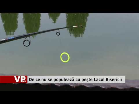 De ce nu se populează cu pește Lacul Bisericii