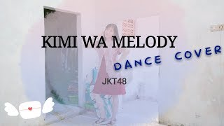 [DANCE COVER] JKT48 - Kimi Wa Melody (君はメロディー/Dirimu Melody)