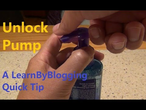 Unlocking Pump for Hand Soap, Face Wash, and Shampoo - A LearnByBlogging Quick Tip