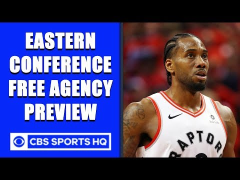 Video: Eastern Conference Free Agency Preview | Will Kawhi RETURN to Toronto? | CBS Sports HQ