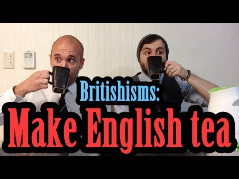 MAKING A PROPER ENGLISH TEA