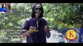 Video Yan Mus - DE NGAKU NGAKU - Dapatkan DVD Album De Ngaku Ngaku the best of Yan Mus MP3, 3GP, MP4, WEBM, AVI, FLV Agustus 2018