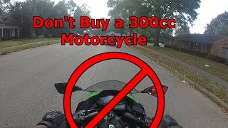 10. Don't Buy A 300cc Motorcycle | 2016 Kawasaki Ninja 300 First Ride