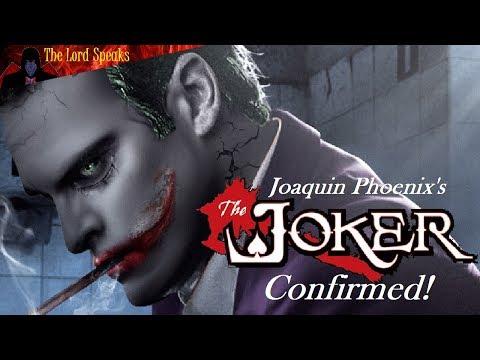 Joaquin Phoenix's Joker Film Confirmed! - The Lord Speaks