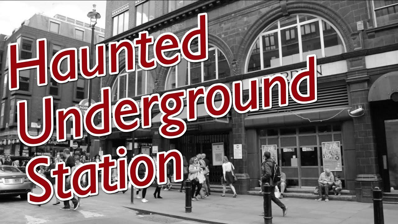 Haunted Underground Station, Covent Garden, London