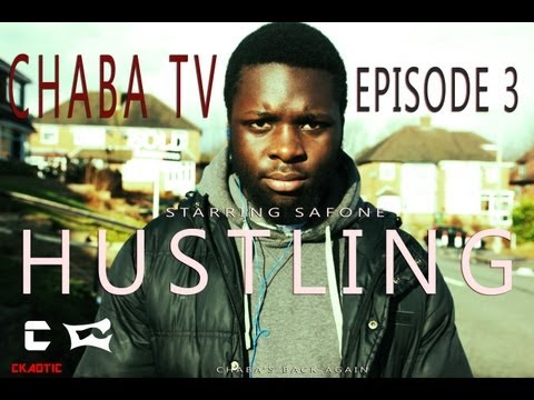 Chaba Tv – Hustling (Episode 3)