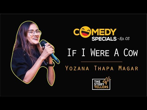 || Stand - Up Comedy || If I Were A Cow... || Ms. Yozana Thapa Magar