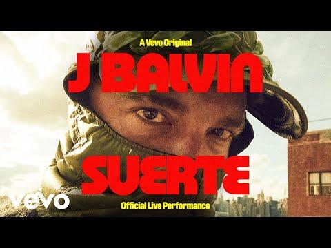 J Balvin - Suerte (Official Live Performance)   Vevo