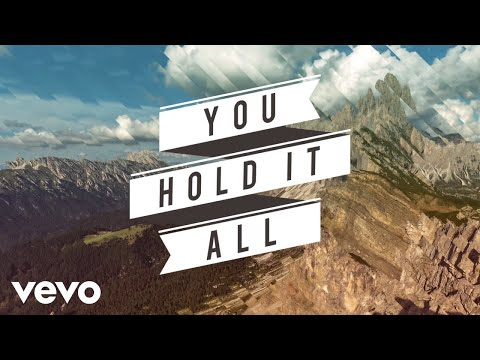 You Hold It All Every Mountain [Lyric Video]