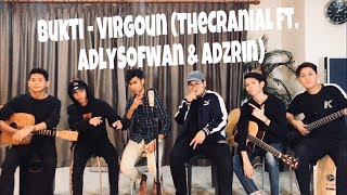 Video Bukti - Virgoun (The Cranial Cover ft. Adly Sofwan & Adzrin) MP3, 3GP, MP4, WEBM, AVI, FLV November 2018