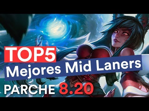 Top 5 Mejores Mid Laners: Parche 8.20 (League Of Legends)