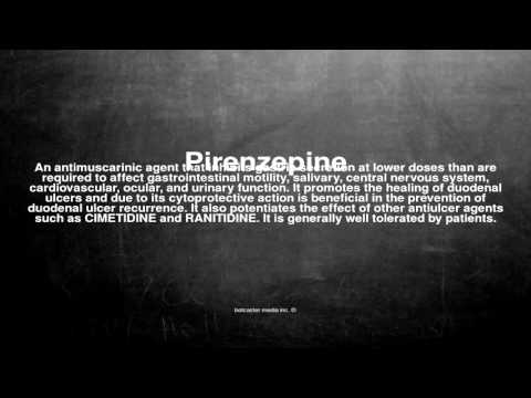 Medical vocabulary: What does Pirenzepine mean