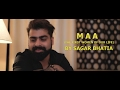 MAA - The First Women of Our Life || SAGAR BHATIA || 2017 || FULL VIDEO  SONG
