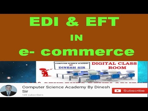 क्या है EDI & EFT ? :Electronic Data Interchange AND  Electronic Funds Transfer (видео)