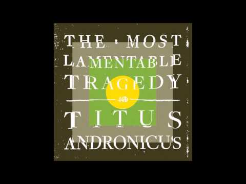 Titus Andronicus - I Lost My Mind (+@)