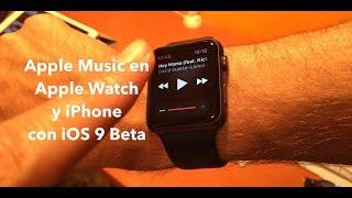 Apple Music en Apple Watch y iPhone con iOS 9 beta, iPhone, Apple, iphone 7