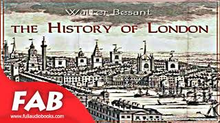 The History of London Full Audiobook by Walter BESANT by History , Travel & Geography