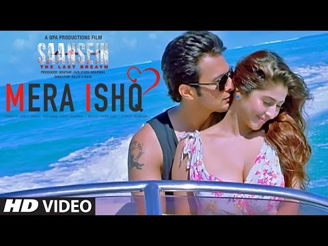 Mera Ishq Video Song | SAANSEIN | Arijit Singh