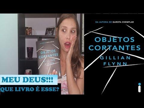 OBJETOS CORTANTES - GILLIAN FLYNN (resenha)