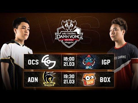 OCS vs IGP I ADN vs BOX - Vòng 6 Ngày 2 - Đấu Trường Danh Vọng Mùa Xuân 2019 - Thời lượng: 3:31:26.