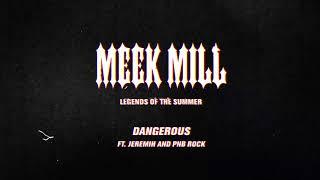 Video Meek Mill - Dangerous (feat. Jeremih and PNB Rock) [Official Audio] MP3, 3GP, MP4, WEBM, AVI, FLV Oktober 2018