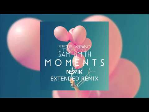 Freddy Verano feat. Sam Smith - Moments (Newik Extended Remix) (Official Audio)