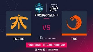 Fnatic vs TNC, ESL One Birmingham SEA qual, game 4 [Eiritel]