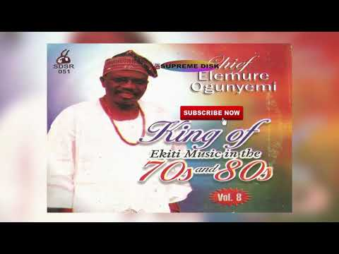 YORUBA MUSIC► Chief Elemure Ogunyemi King of Ekiti Music In The 70's & 80's Vol. 8 | Ekiti Music