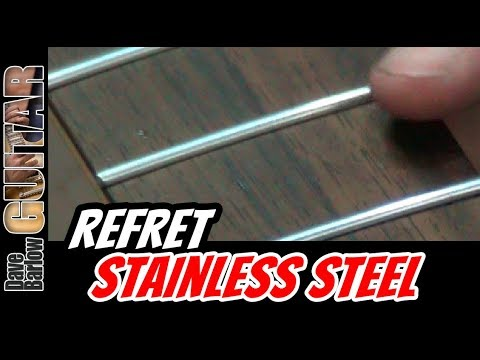 Refretting An Electric Guitar With Stainless Steel Frets