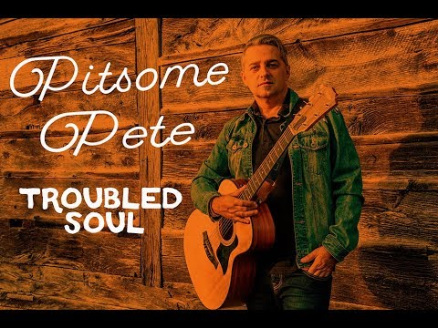 Pitsome Pete - Troubled Soul
