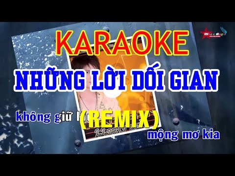 Những Lời Dối Gian Remix Karaoke - Lương Gia Huy | Beat Chuẩn - Thời lượng: 3 phút, 58 giây.