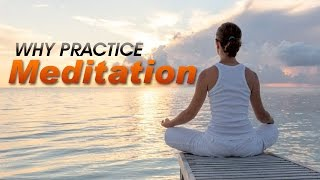 Meditation: What is it and why practice it?