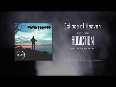 Eclipse of Heaven - Eclipse of Heaven - Addiction (album track)